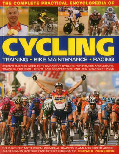 Complete Practical Encyclopedia of Cycling - Edward Pickering