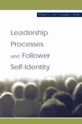 Leadership Processes and Follower Self-Identity - Robert G. Lord