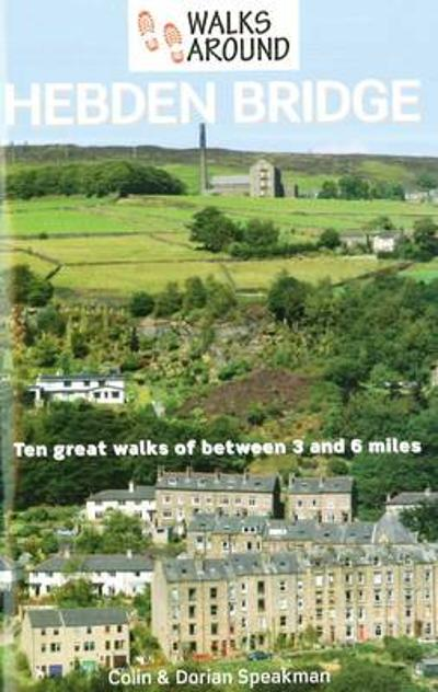Walks Around Hebden Bridge - Colin Speakman