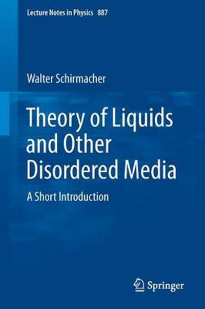 Theory of Liquids and Other Disordered Media - Walter Schirmacher