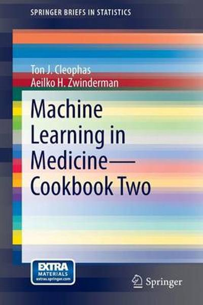Machine Learning in Medicine - Cookbook Two - Ton J. Cleophas