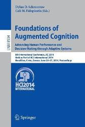 Foundations of Augmented Cognition. Advancing Human Performance and Decision-Making through Adaptive Systems - Dylan D. Schmorrow Cali M. Fidopiastis