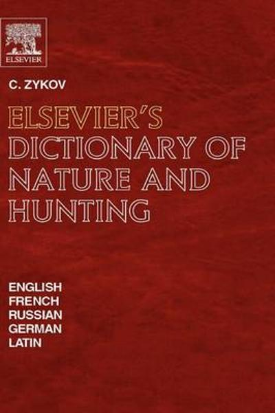 Elsevier's Dictionary of Nature and Hunting - C. Zykov