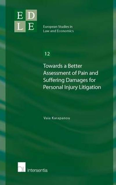 Towards a Better Assessment of Pain and Suffering Damages for Personal Injury Litigation - Vaia Karapanou