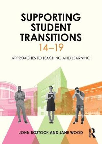 Supporting Student Transitions 14-19 - John Bostock