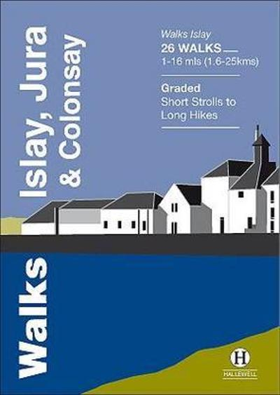 Walks Islay, Jura & Colonsay - Paul Williams