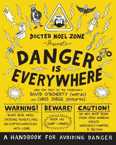 Danger Is Everywhere: A Handbook for Avoiding Danger - David O'Doherty