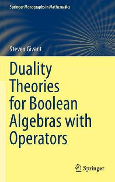 Duality Theories for Boolean Algebras with Operators - Steven Givant