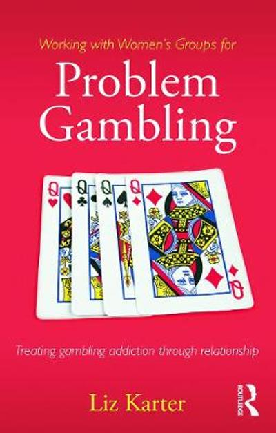 Working with Women's Groups for Problem Gambling - Liz Karter