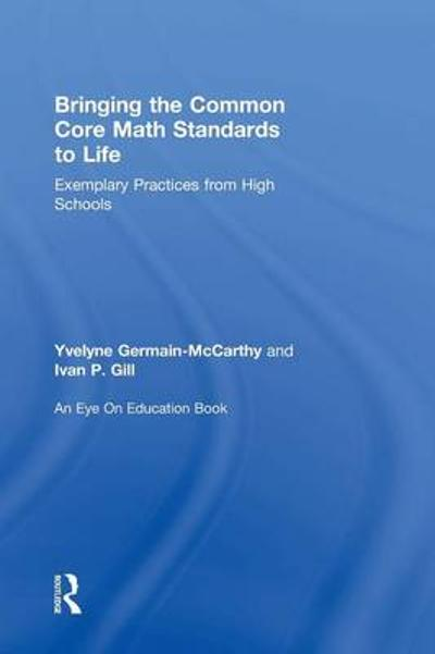 Bringing the Common Core Math Standards to Life - Yvelyne Germain-McCarthy