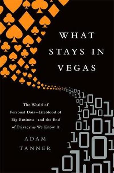 What Stays in Vegas - Adam Tanner