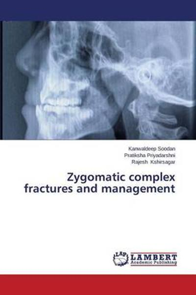 Zygomatic Complex Fractures and Management - Soodan Kanwaldeep