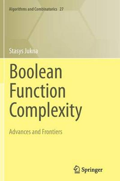 Boolean Function Complexity - Stasys Jukna