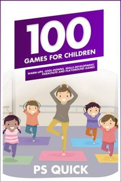 100 Games for Children - P S Quick