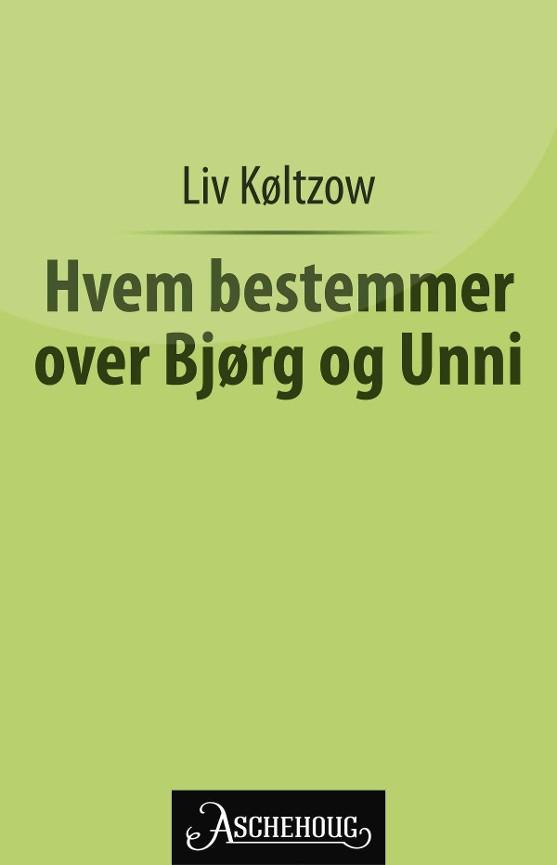 Hvem bestemmer over Bjørg og Unni? PDF ePub