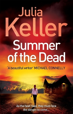 Summer of the Dead (Bell Elkins, Book 3) - Julia Keller