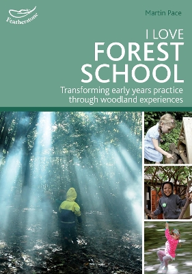 I Love Forest School - Martin Pace