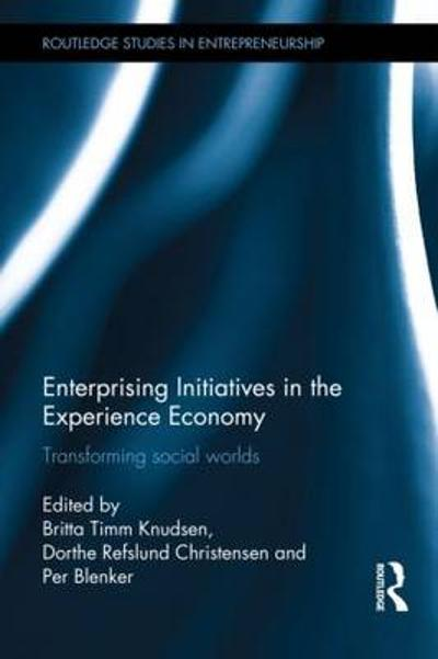 Enterprising Initiatives in the Experience Economy - Britta Timm Knudsen