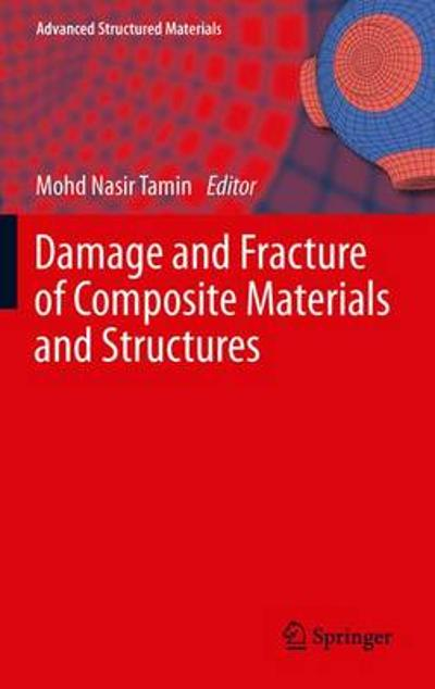 Damage and Fracture of Composite Materials and Structures - Mohd Nasir Tamin