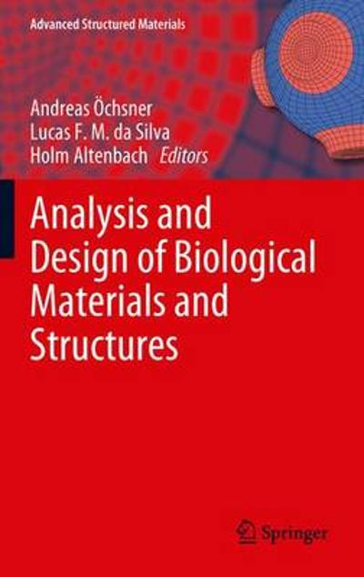 Analysis and Design of Biological Materials and Structures - Andreas OEchsner