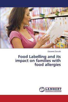 Food Labelling and Its Impact on Families with Food Allergies - Zurzolo Giovanni