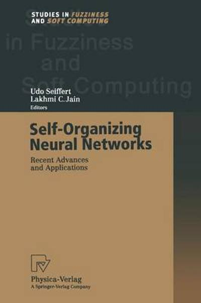 Self-Organizing Neural Networks - Udo Seiffert