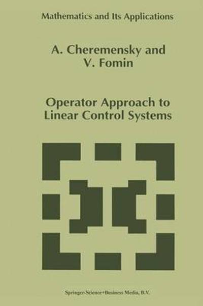Operator Approach to Linear Control Systems - A. Cheremensky