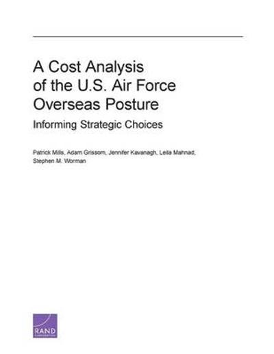 A Cost Analysis of the U.S. Air Force Overseas Posture - Patrick Mills