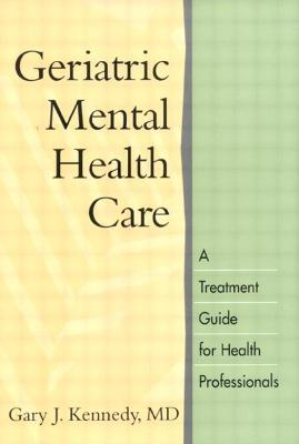 Geriatric Mental Health Care - Gary J. Kennedy