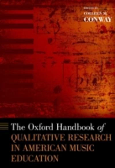 Oxford Handbook of Qualitative Research in American Music Education - Colleen M. Conway