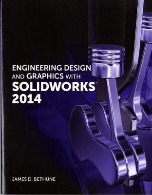 Engineering Design and Graphics with SolidWorks 2014 - James D. Bethune