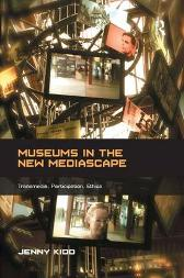 Museums in the New Mediascape - Jenny Kidd