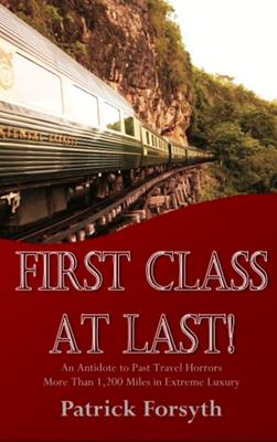 First Class at Last! - Patrick Forsyth