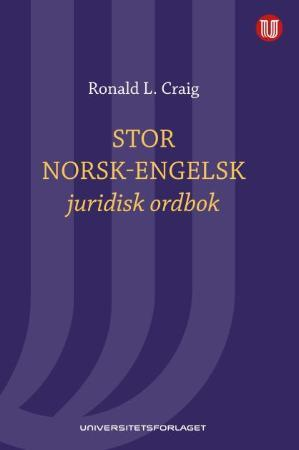 Stor norsk-engelsk juridisk ordbok = Norwegian-English law dictionary : with English-Norwegian index - Ronald L. Craig
