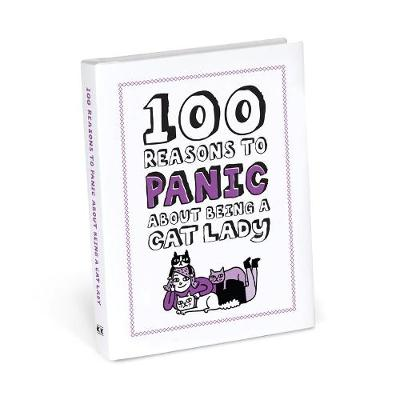 100 Reasons to Panic About Being a Cat Lady - Knock Knock