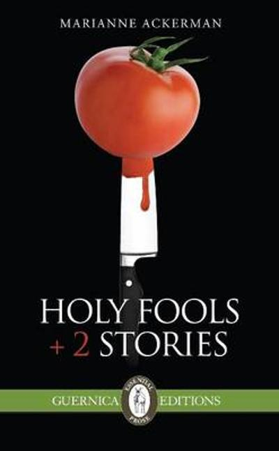 Holy Fools & 2 Stories - Marianne Ackerman