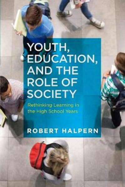 Youth, Education and the Role of Society - Robert Halpern