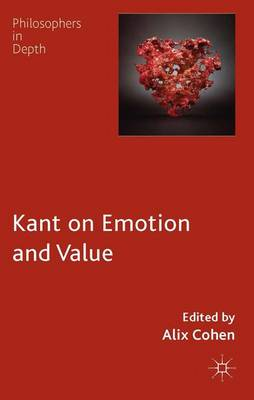 Kant on Emotion and Value - A. Cohen