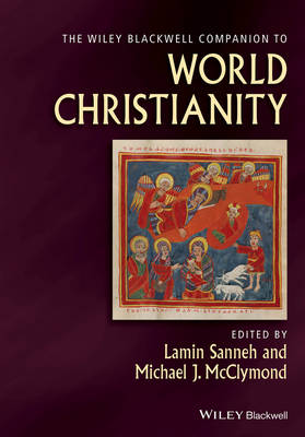The Wiley-Blackwell Companion to World Christianity - Lamin Sanneh