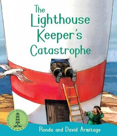 The Lighthouse Keeper's Catastrophe - Ronda Armitage