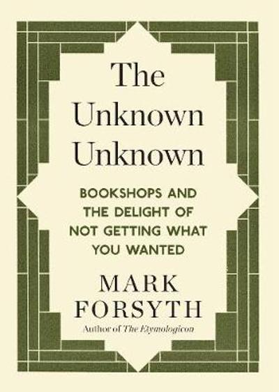 The Unknown Unknown - Mark Forsyth