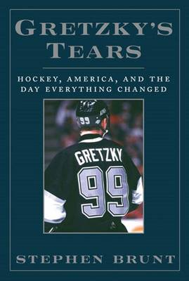 Gretzky's Tears - Stephen Brunt