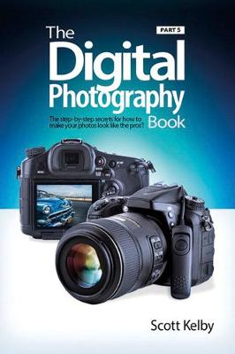 The Digital Photography Book, Part 5 - Scott Kelby