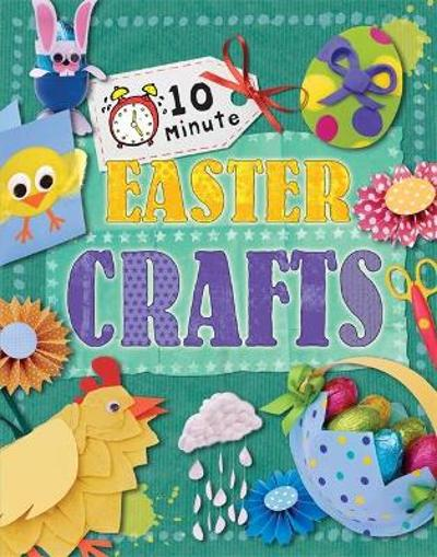 10 Minute Crafts: Easter - Annalees Lim