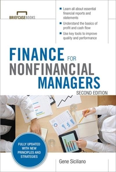 Finance for Nonfinancial Managers, Second Edition (Briefcase Books Series) - Gene Siciliano
