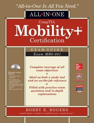 CompTIA Mobility+ Certification All-in-One Exam Guide (Exam MB0-001) - Bobby Rogers