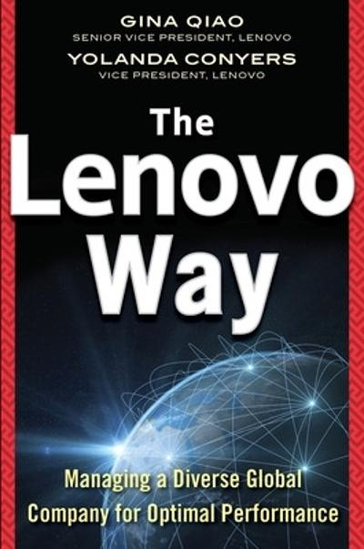 The Lenovo Way: Managing a Diverse Global Company for Optimal Performance - Gina Qiao