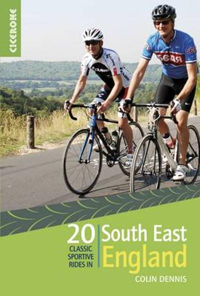20 Classic Sportive Rides in South East England - Colin Dennis