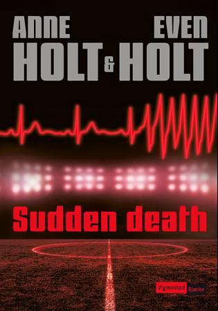 Sudden death - Anne Holt