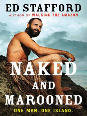 Naked and Marooned - Ed Stafford